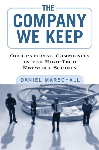 The Company We Keep: Occupational Community in the High-Tech Network Society: Marschall, Daniel