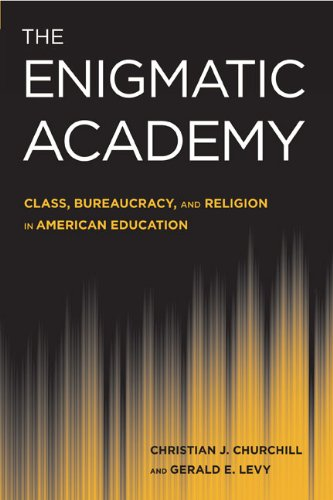 9781439907849: The Enigmatic Academy: Class, Bureaucracy, and Religion in American Education