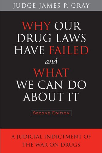 9781439907986: Why Our Drug Laws Have Failed and What We Can Do About It: A Judicial Indictment of the War on Drugs