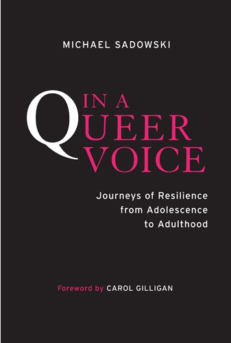 In a Queer Voice: Journeys of Resilience from Adolescence to Adulthood: Sadowski, Michael