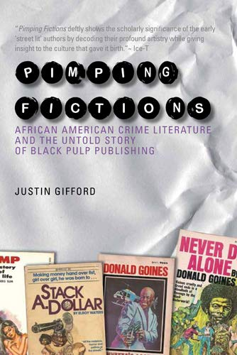 9781439908112: Pimping Fictions: African American Crime Literature and the Untold Story of Black Pulp Publishing