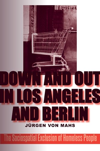 9781439908266: Down and Out in Los Angeles and Berlin: The Sociospatial Exclusion of Homeless People