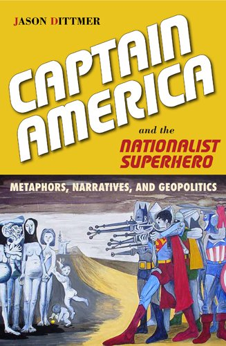 9781439909768: Captain America and the Nationalist Superhero: Metaphors, Narratives, and Geopolitics