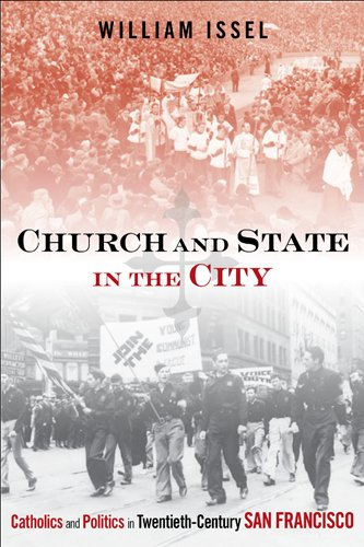 9781439909928: Church and State in the City: Catholics and Politics in Twentieth-Century San Francisco (Urban Life, Landscape and Policy)