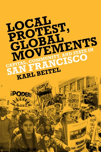 9781439909942: Local Protests, Global Movements: Capital, Community, and State in San Francisco