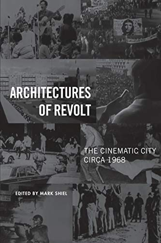 Architectures of Revolt: The Cinematic City circa 1968: Mark Shiel