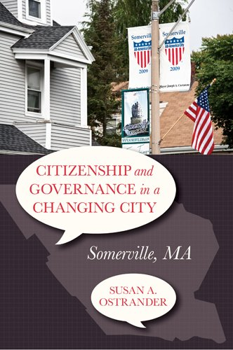 Citizenship and Governance in a Changing City: Somerville, MA: Ostrander, Susan