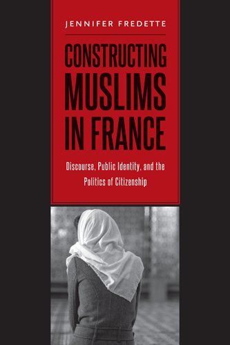 9781439910283: Constructing Muslims in France: Discourse, Public Identity, and the Politics of Citizenship