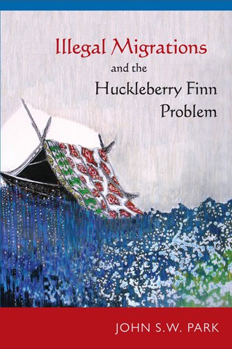 Illegal Migrations and the Huckleberry Finn Problem (Hardback): John S. W. Park
