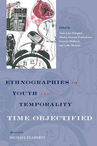Ethnographies of Youth and Temporality: Time Objectified (Global Youth)
