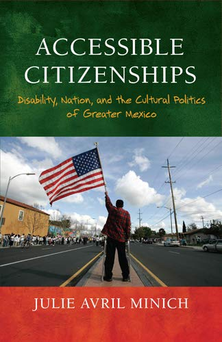 Accessible Citizenships: Disability, Nation, and the Cultural Politics of Greater Mexico (Hardback)...