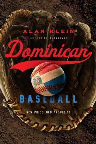 9781439910887: Dominican Baseball: New Pride, Old Prejudice