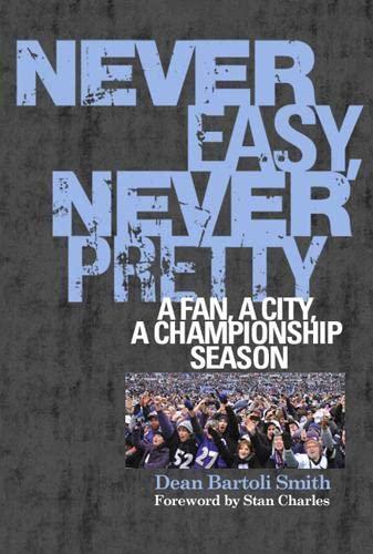 9781439911068: Never Easy, Never Pretty: A Fan, A City, A Championship Season