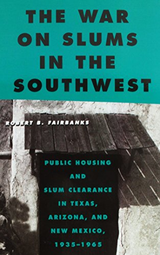 9781439911167: The War on Slums in the Southwest: Public Housing and Slum Clearance in Texas, Arizona, and New Mexico, 1935-1965 (Urban Life, Landscape and Policy)