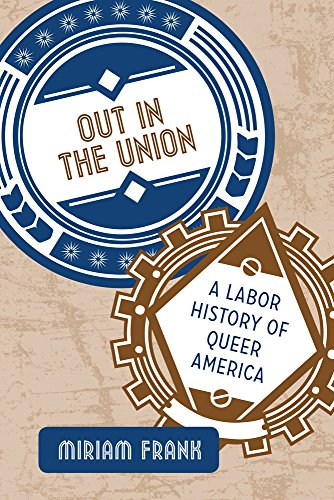 9781439911402: Out in the Union: A Labor History of Queer America