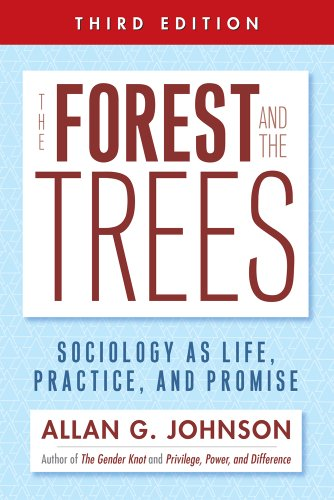9781439911860: The Forest and the Trees: Sociology as Life, Practice, and Promise 3rd Ed.