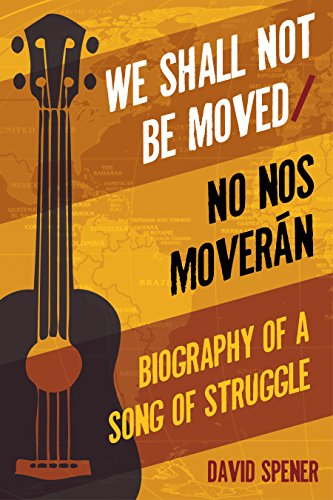 9781439912980: We Shall Not Be Moved/No nos moveran: Biography of a Song of Struggle