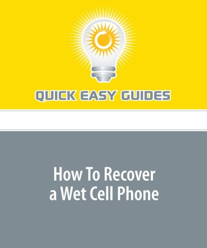 9781440003097: How To Recover a Wet Cell Phone