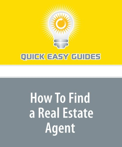 9781440003851: How To Find a Real Estate Agent: Referral Is Still the Best Approach, As With Doctors and Dentists