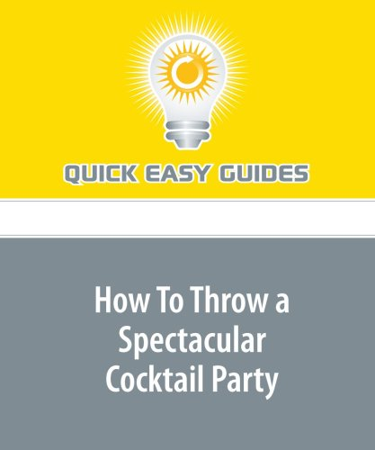 9781440006319: How To Throw a Spectacular Cocktail Party