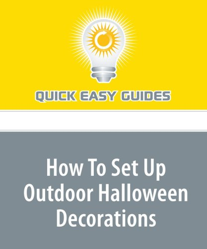9781440007347: How To Set Up Outdoor Halloween Decorations