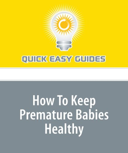 9781440011740: How To Keep Premature Babies Healthy