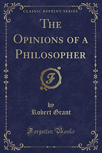9781440016417: The Opinions of a Philosopher (Classic Reprint)