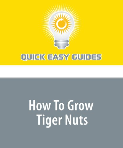 9781440018695: How To Grow Tiger Nuts: Grow the Tubers Used to Make Horchata de Chufa