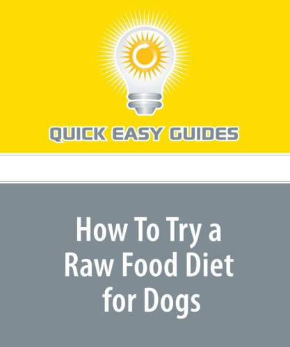 9781440020865: How To Try a Raw Food Diet for Dogs: Guide to Switching from Commercial to Raw
