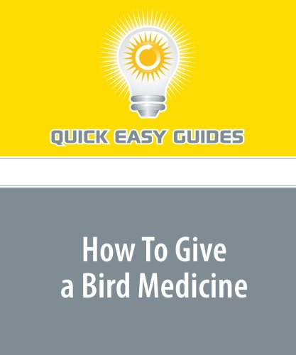 9781440022401: How To Give a Bird Medicine