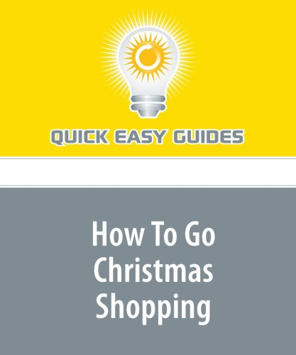 9781440028540: How To Go Christmas Shopping: Beating the Crowds and Stress of Holiday Shopping