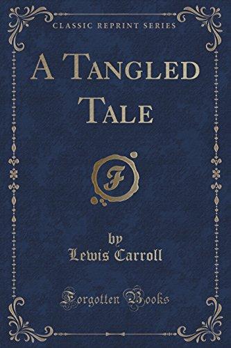A Tangled Tale (Classic Reprint): Lewis Carroll