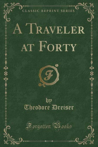 9781440033018: A Traveler at Forty (Classic Reprint)