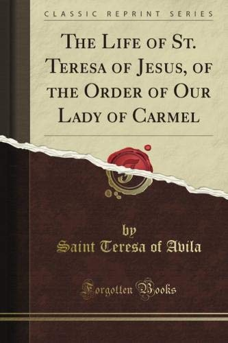 9781440033964: The Life of St. Teresa of Jesus, of the Order of Our Lady of Carmel (Classic Reprint)
