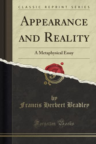 9781440035043: Appearance and Reality: A Metaphysical Essay (Classic Reprint)