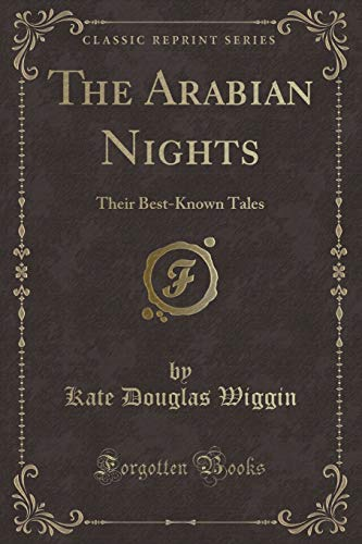 9781440035562: The Arabian Nights: Their Best-Known Tales (Classic Reprint)