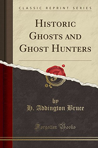 9781440037566: Historic Ghosts and Ghost Hunters (Classic Reprint)
