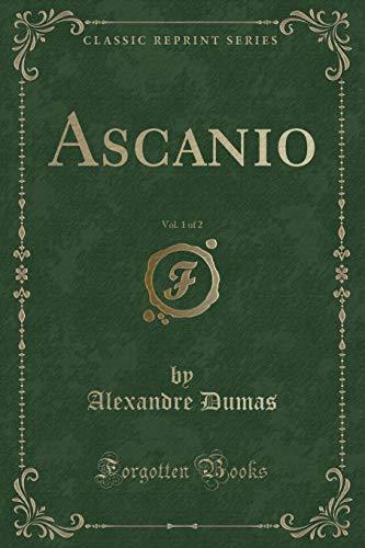 9781440037993: Ascanio, Vol. 1 of 2 (Classic Reprint)