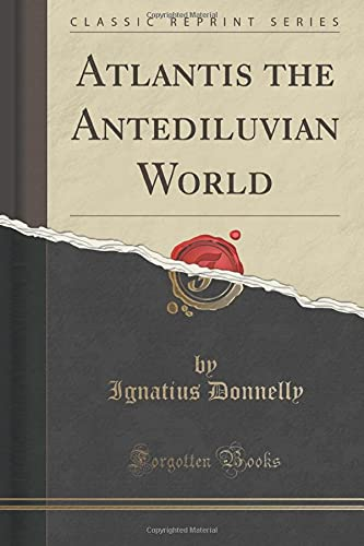 9781440039560: Atlantis, the Antediluvian World (Classic Reprint)