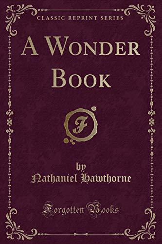 9781440039621: A Wonder Book (Classic Reprint)