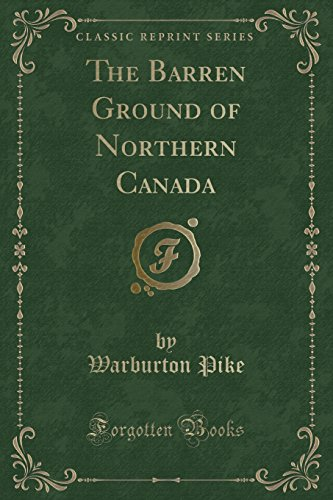 9781440039904: The Barren Ground of Northern Canada (Classic Reprint)