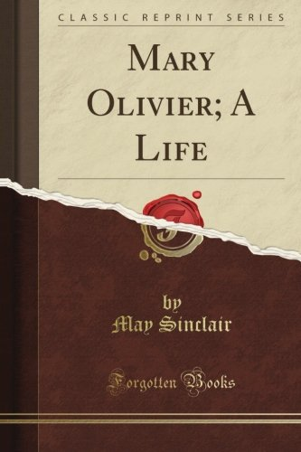 9781440040054: Mary Olivier, a Life (Classic Reprint)