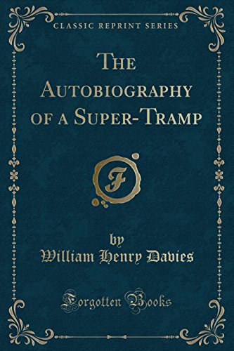 9781440040641: The Autobiography of a Super-Tramp (Classic Reprint)