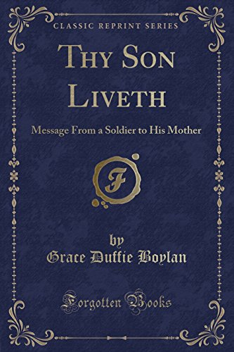 9781440045288: Thy Son Liveth: Message from a Soldier to His Mother (Classic Reprint)