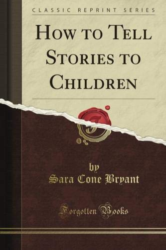 9781440045790: How to Tell Stories to Children (Classic Reprint)