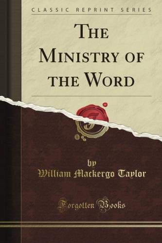 9781440045837: The Ministry of the Word (Classic Reprint)