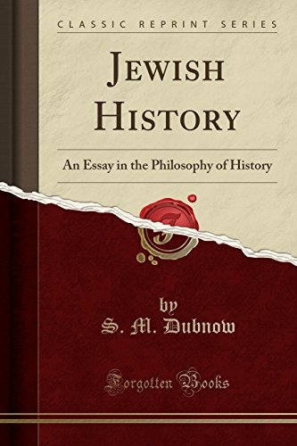 Jewish History an Essay in the Philosophy of History (Classic Reprint): S. M. Dubnow