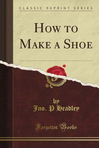 9781440048722: How to Make a Shoe (Classic Reprint)