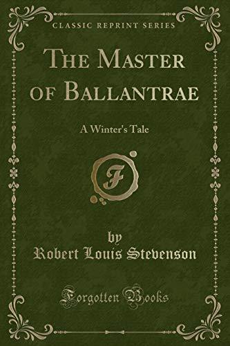 9781440049125: The Master of Ballantrae: A Winter's Tale (Classic Reprint)