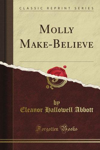 Molly Make-Believe (Classic Reprint): Eleanor Hallowell Abbott